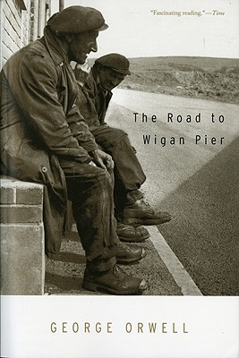 Road to Wigan Pier By Orwell, George