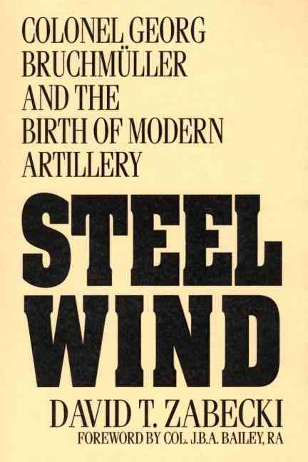 Steel Wind By Zabecki, David T.